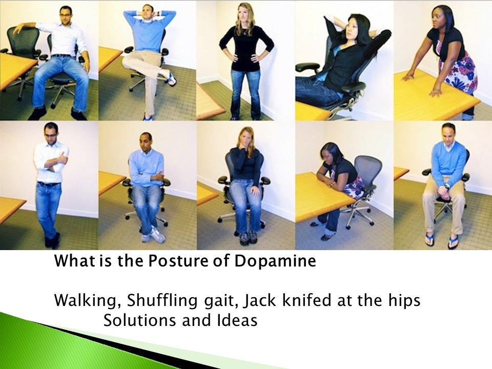 What is the Posture of Dopamine