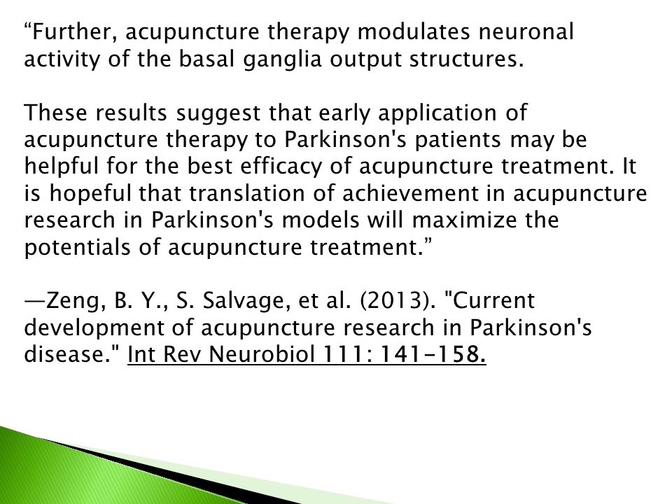 Further, acupuncture therapy modulates neuronal activity of the basal ganglia output structures.