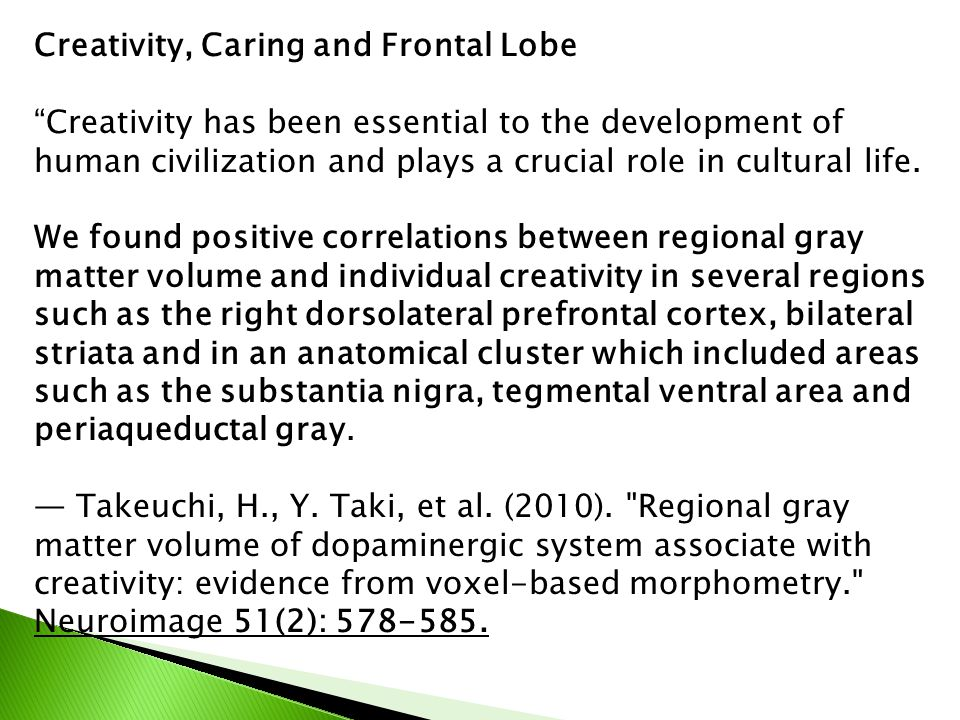 Creativity, Caring and Frontal Lobe
