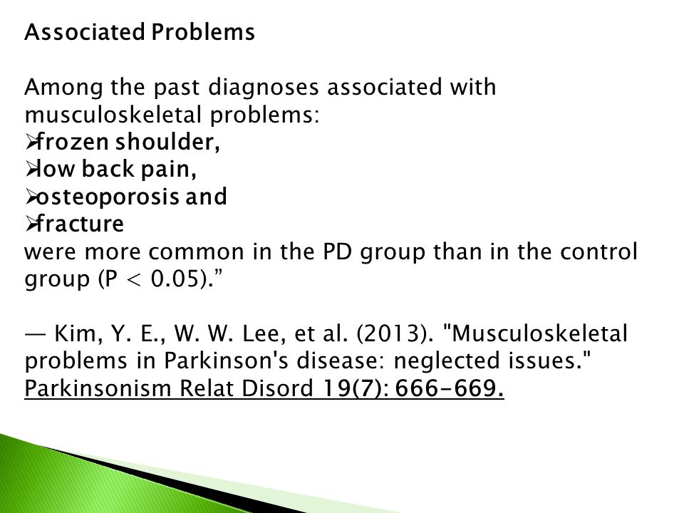 Associated Problems Among the past diagnoses associated with musculoskeletal problems: frozen shoulder,