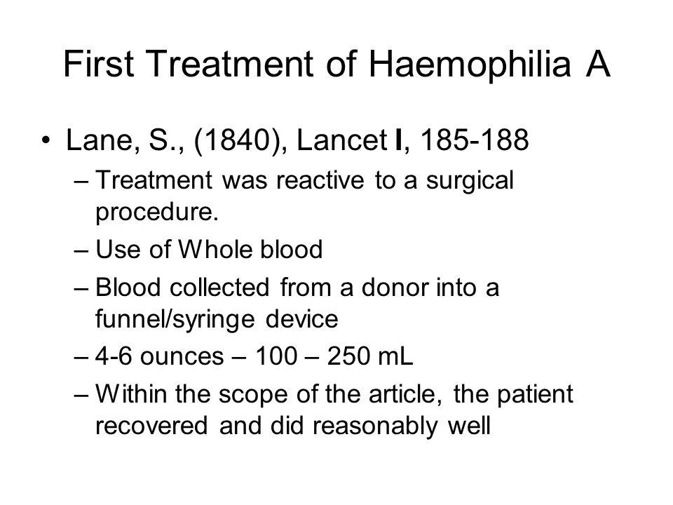 First Treatment of Haemophilia A