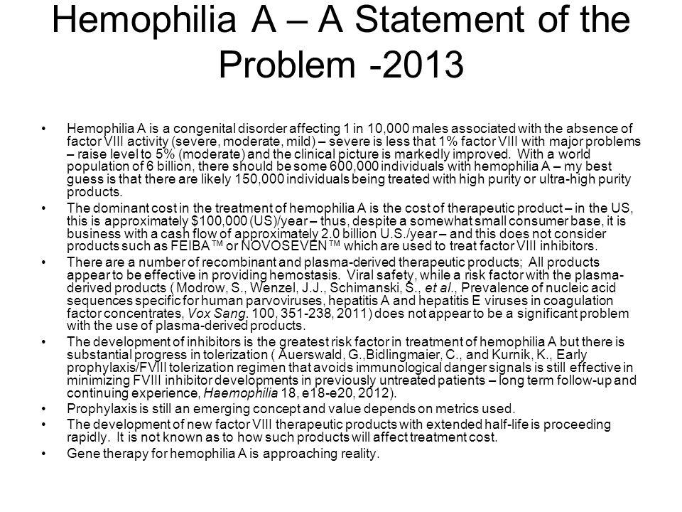 Therapeutic Products for Hemophilia A – A Statement of the Problem -2013