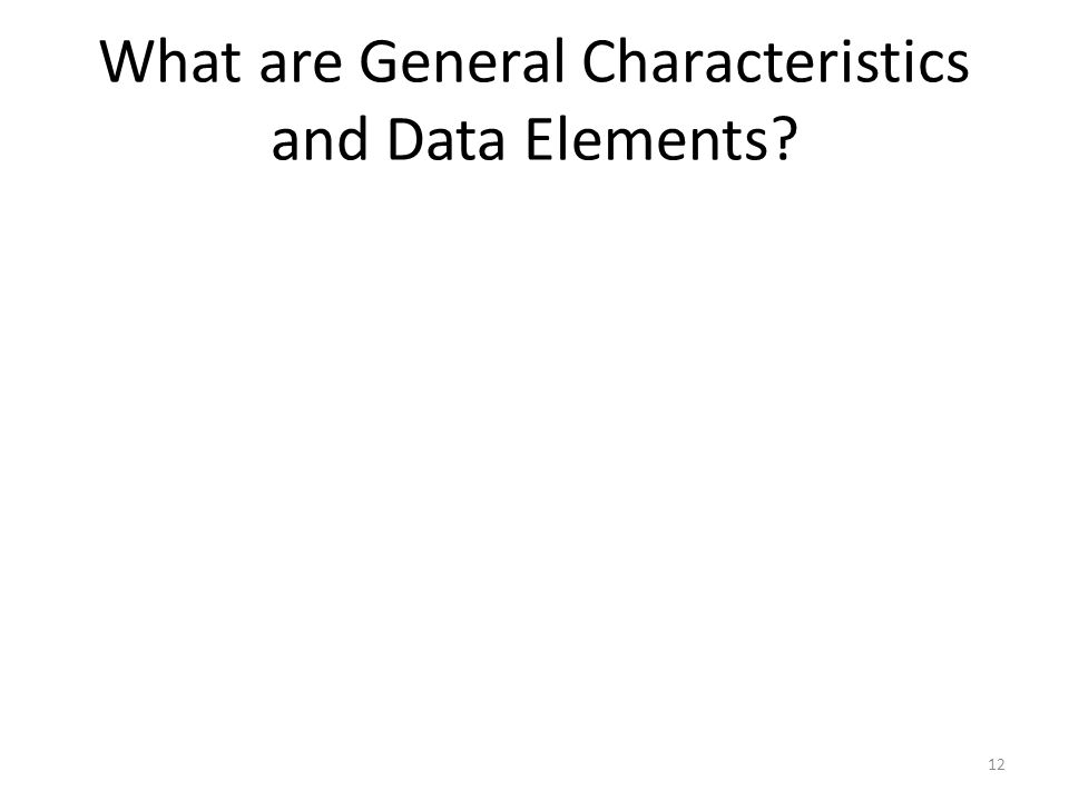 What are General Characteristics and Data Elements
