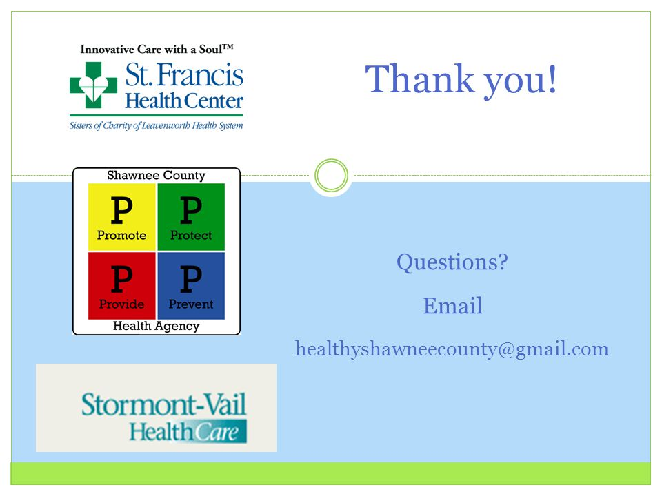 Thank you! Questions Email healthyshawneecounty@gmail.com