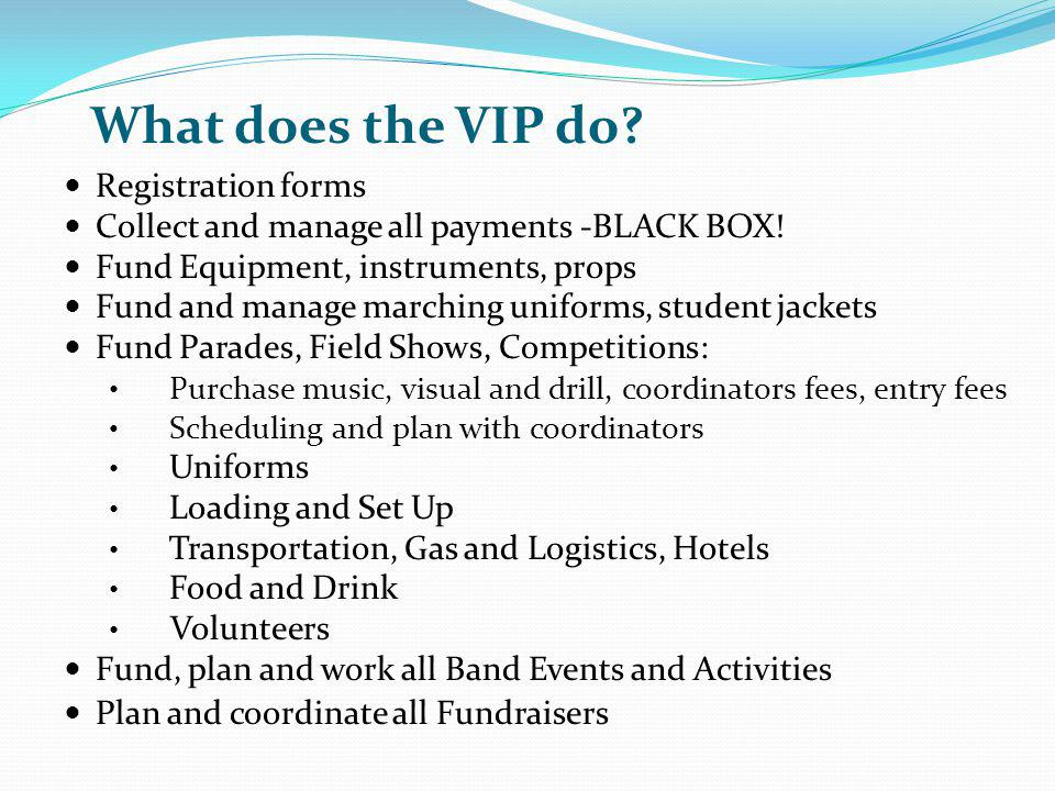 What does the VIP do Registration forms