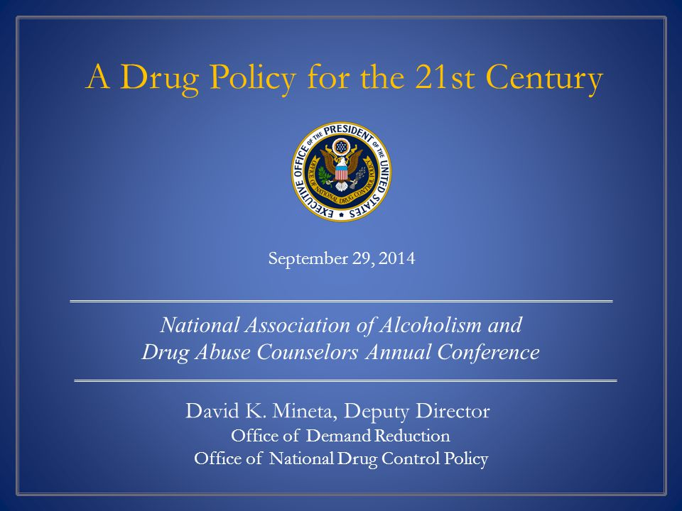 A Drug Policy for the 21st Century