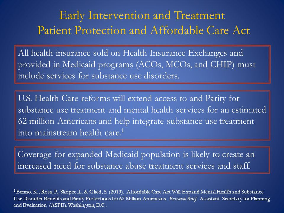 Early Intervention and Treatment Patient Protection and Affordable Care Act