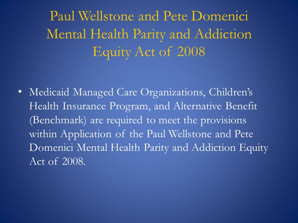 Paul Wellstone and Pete Domenici Mental Health Parity and Addiction Equity Act of 2008