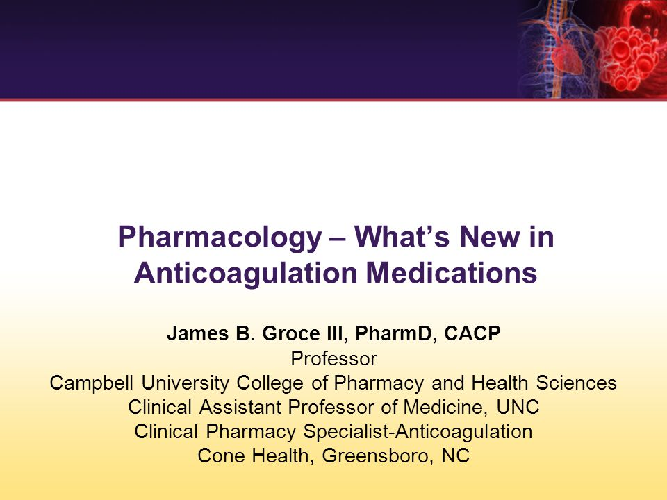 Pharmacology – What's New in Anticoagulation Medications