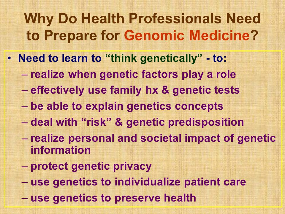 Why Do Health Professionals Need to Prepare for Genomic Medicine