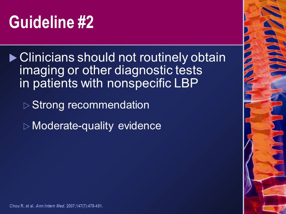 Guideline #2 Clinicians should not routinely obtain imaging or other diagnostic tests in patients with nonspecific LBP.