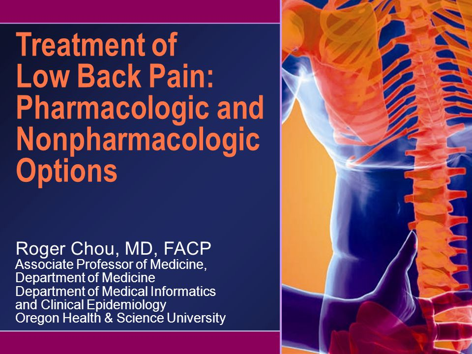 Treatment of Low Back Pain: Pharmacologic and Nonpharmacologic Options