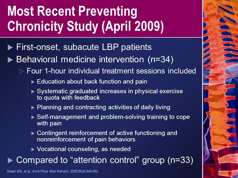 Most Recent Preventing Chronicity Study (April 2009)