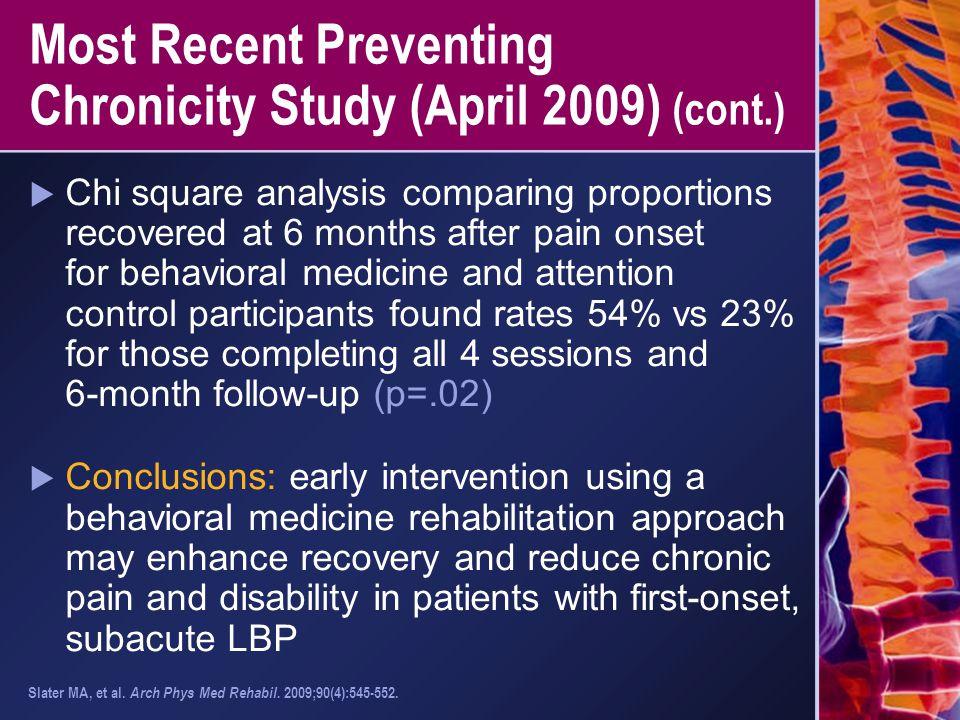 Most Recent Preventing Chronicity Study (April 2009) (cont.)