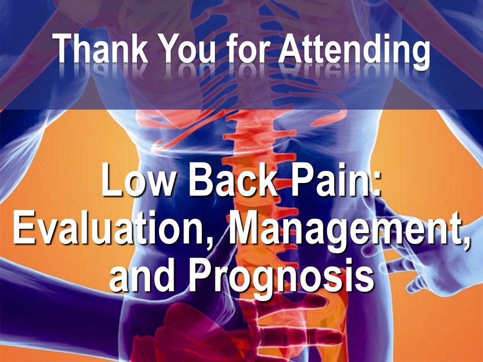 Low Back Pain: Evaluation, Management, and Prognosis