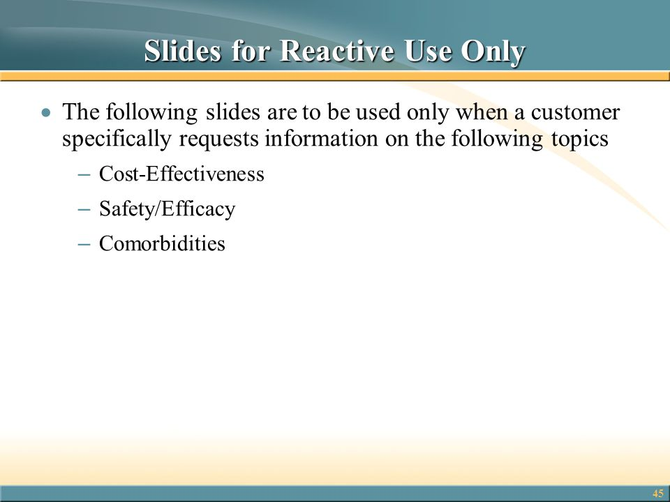 Slides for Reactive Use Only