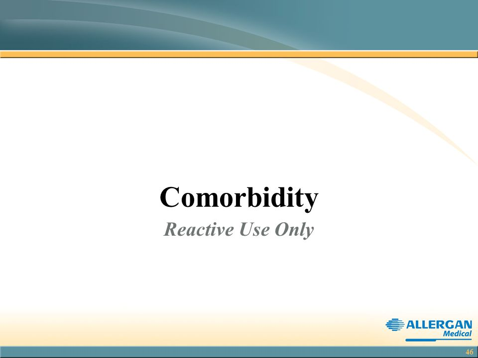 Comorbidity Reactive Use Only