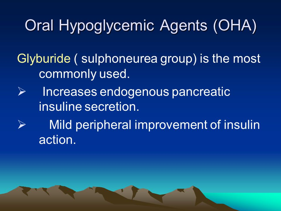 Oral Hypoglycemic Agents (OHA)