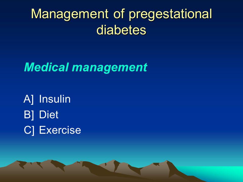 Management of pregestational diabetes