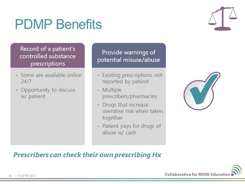PDMP Benefits Prescribers can check their own prescribing Hx