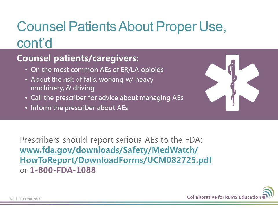 Counsel Patients About Proper Use, cont'd