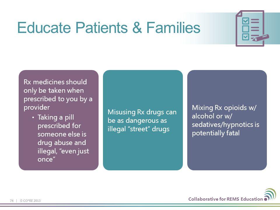 Educate Patients & Families