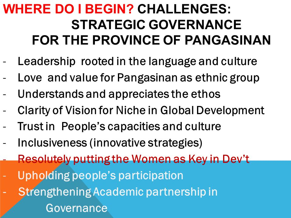 Where do I begin Challenges: Strategic Governance for the Province of Pangasinan