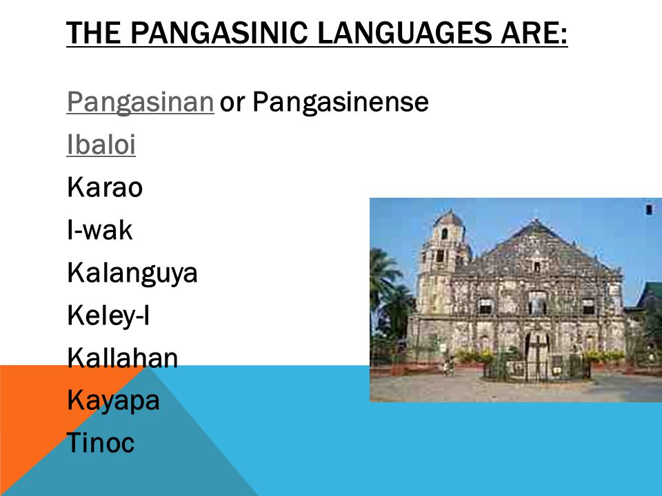 The Pangasinic languages are: