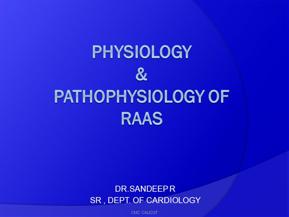 PHYSIOLOGY & PATHOPHYSIOLOGY OF RAAS