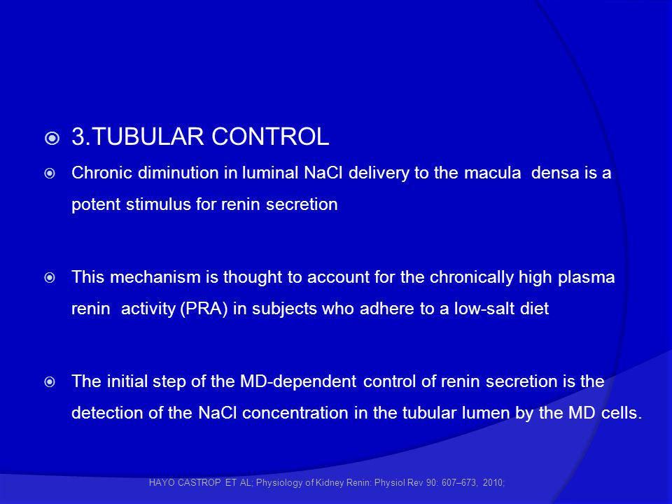 3.TUBULAR CONTROL Chronic diminution in luminal NaCl delivery to the macula densa is a potent stimulus for renin secretion.