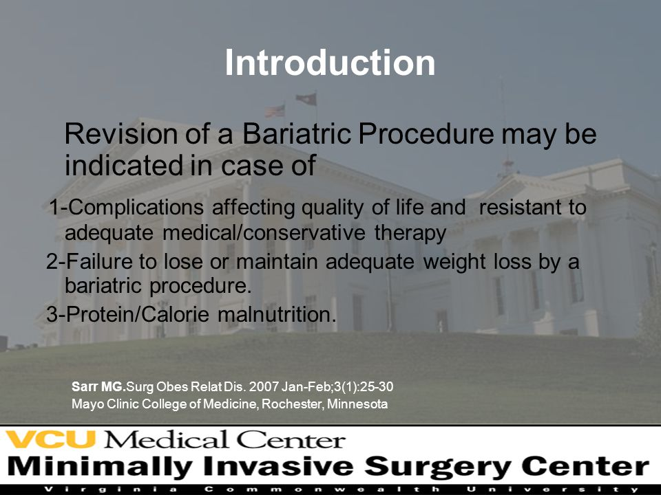 Introduction Revision of a Bariatric Procedure may be indicated in case of.