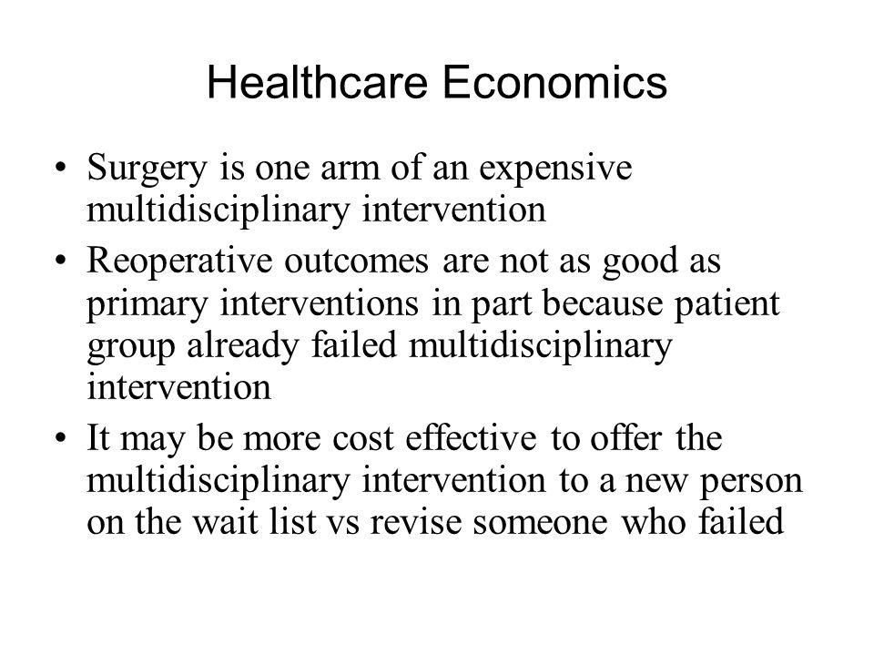 Healthcare Economics Surgery is one arm of an expensive multidisciplinary intervention.