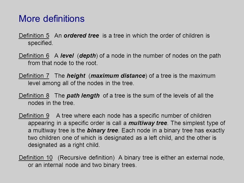 More definitions Definition 5 An ordered tree is a tree in which the order of children is specified.