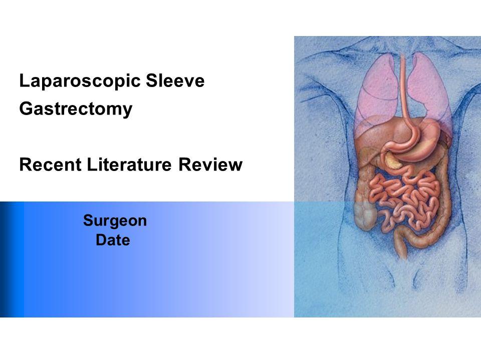 Laparoscopic Sleeve Gastrectomy Recent Literature Review