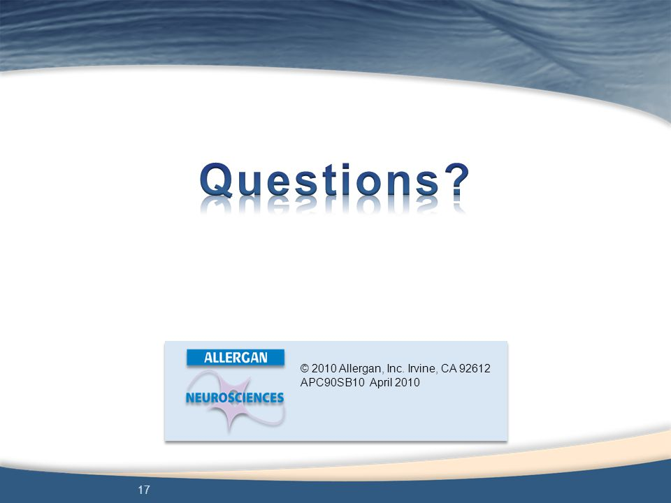 Questions © 2010 Allergan, Inc. Irvine, CA 92612 APC90SB10 April 2010
