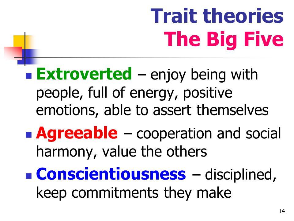 Trait theories The Big Five