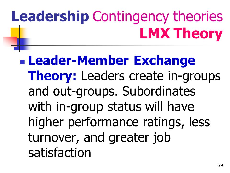 Leadership Contingency theories LMX Theory