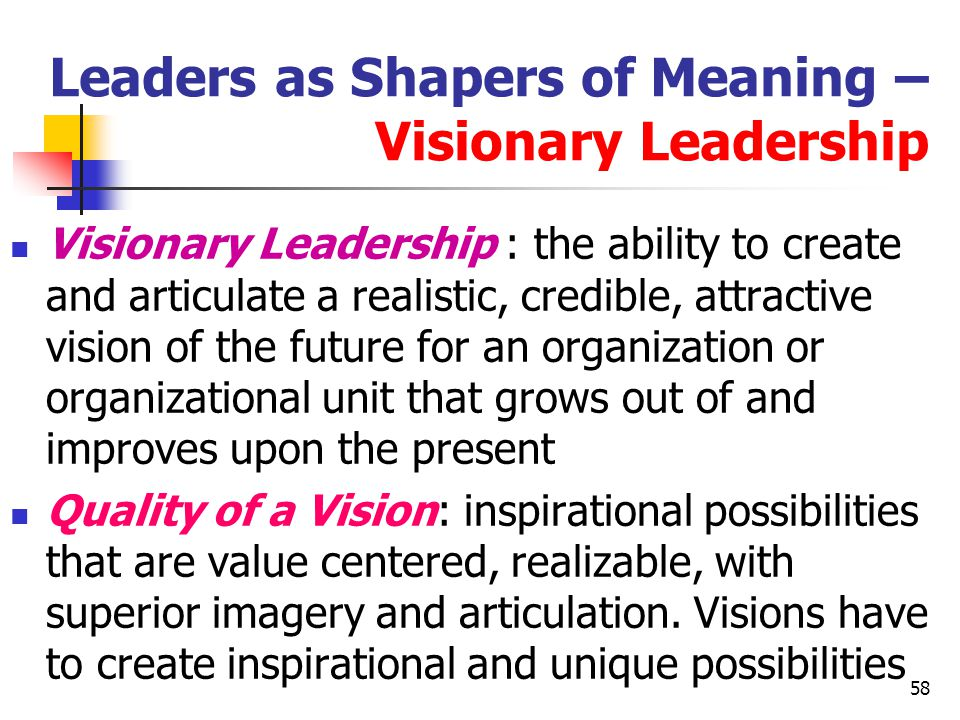 Leaders as Shapers of Meaning – Visionary Leadership