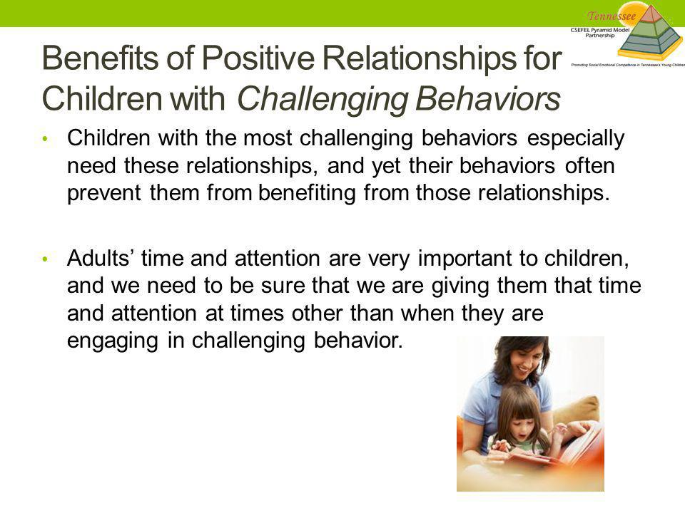 Benefits of Positive Relationships for Children with Challenging Behaviors