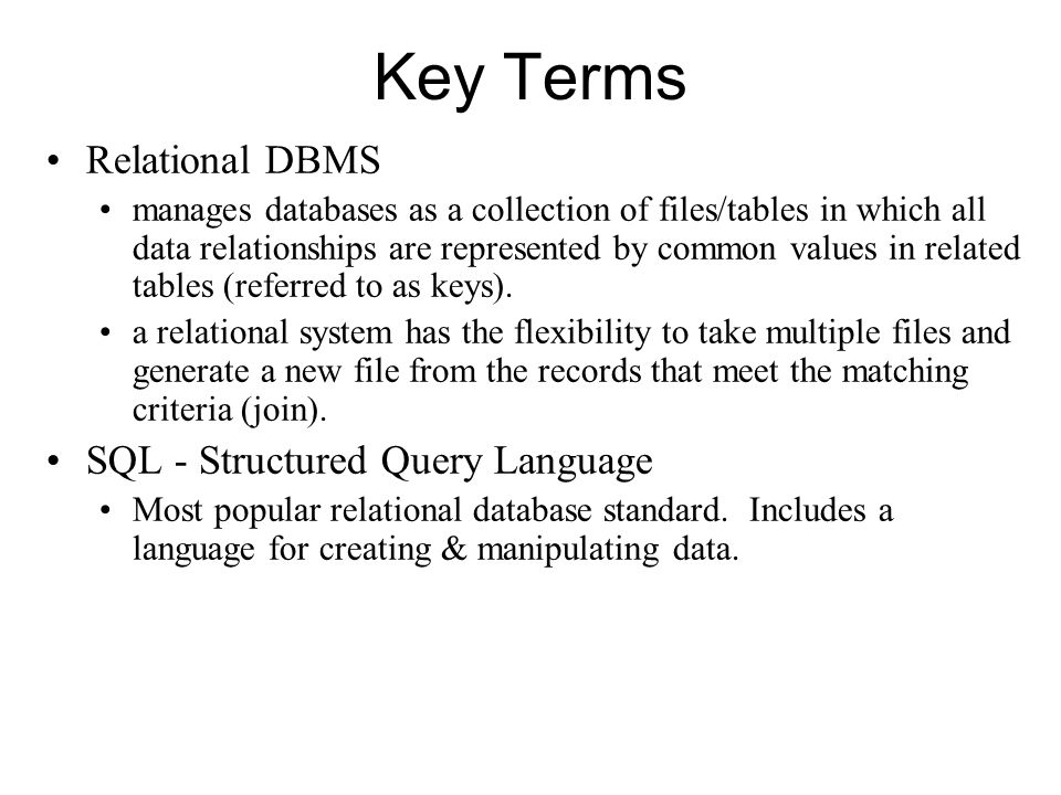 Key Terms Relational DBMS SQL - Structured Query Language