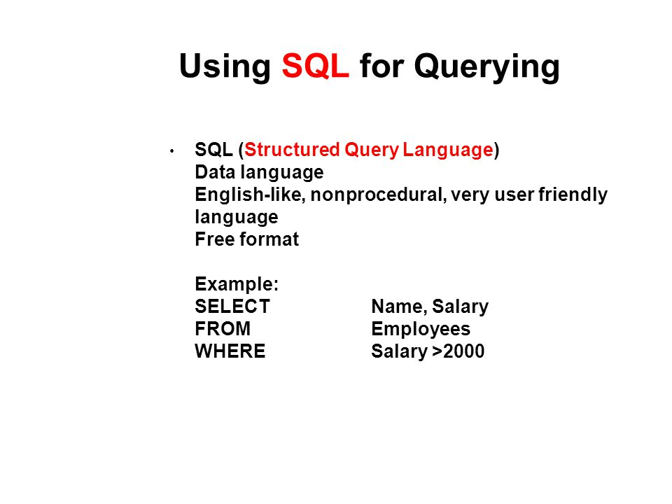 Using SQL for Querying