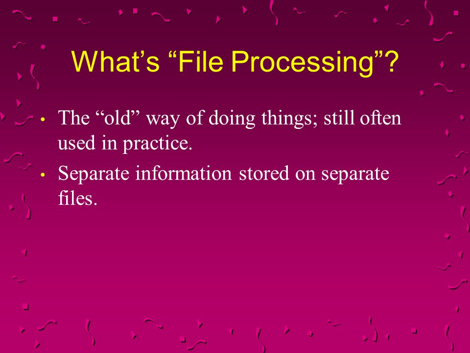 What's File Processing