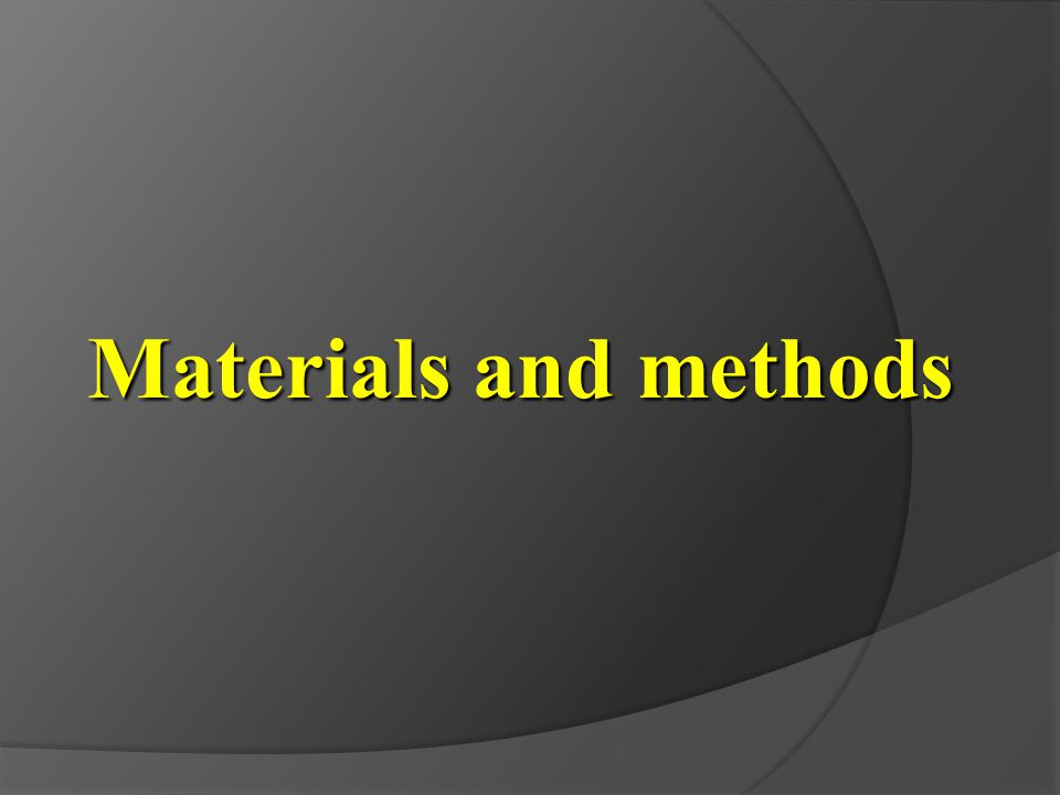 Materials and methods Meterials and methods