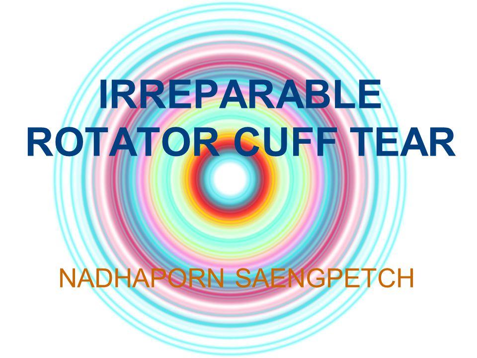 IRREPARABLE ROTATOR CUFF TEAR