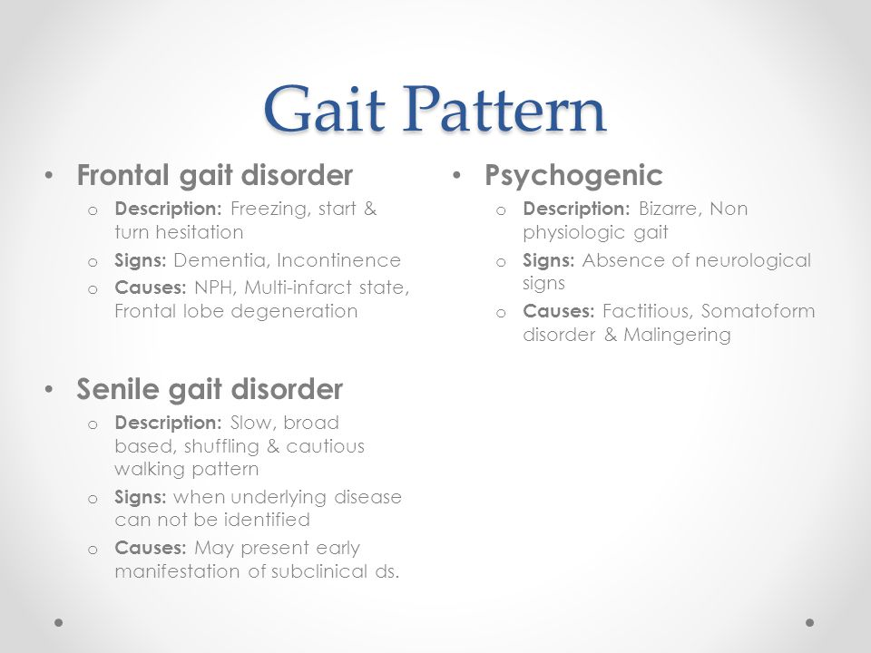 Gait Pattern Frontal gait disorder Senile gait disorder Psychogenic