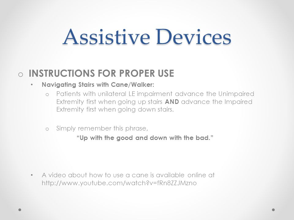 Assistive Devices INSTRUCTIONS FOR PROPER USE