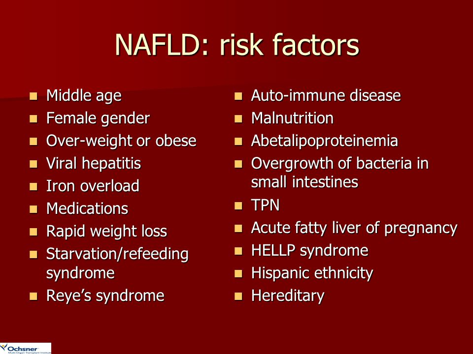 NAFLD: risk factors Middle age Female gender Over-weight or obese