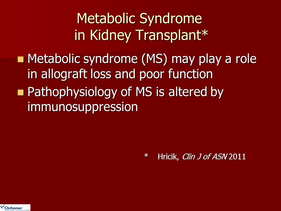 Metabolic Syndrome in Kidney Transplant*