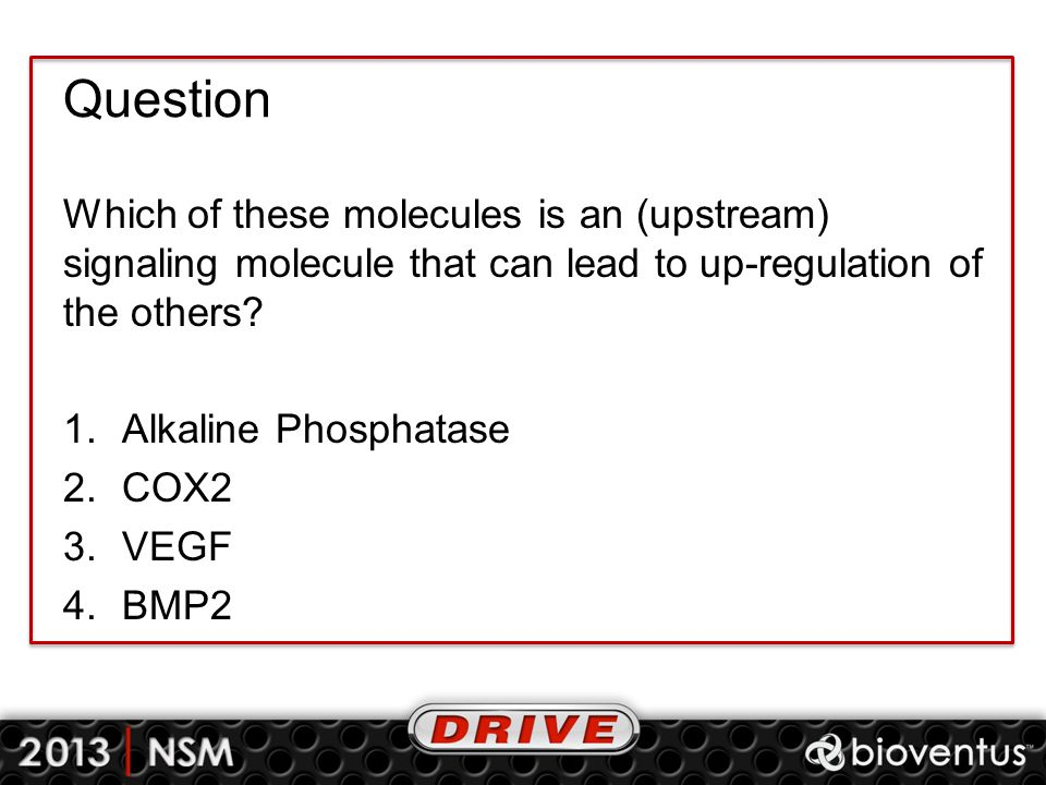 Question Which of these molecules is an (upstream) signaling molecule that can lead to up-regulation of the others