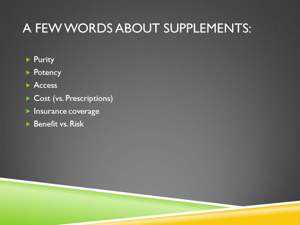 A FEW WORDS ABOUT SUPPLEMENTS: